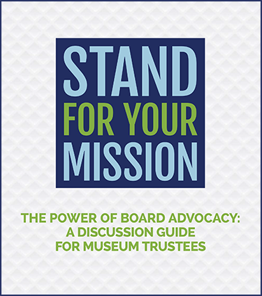Book Cover: Stand for Your Museum Mission: A Discussion Guide for Museum Trustees