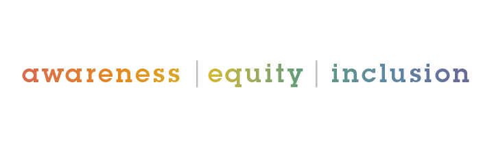 awareness | equity | inclusion (LGBTQ Alliance tagline)